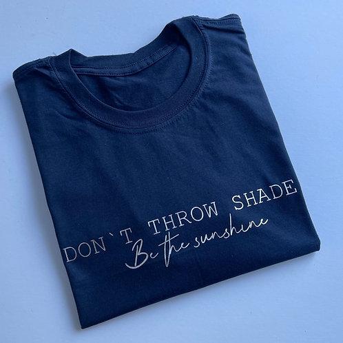 Don't Throw Shade Tee