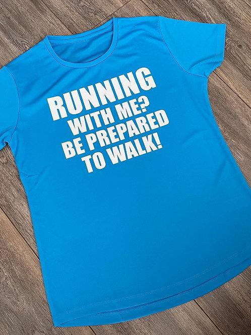 Prepare To Walk Sports Tee