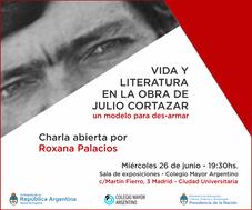 """Charla abierta: """"Vida y literatura en la obra de Julio Cortázar, un modelo para des-armar"""""""