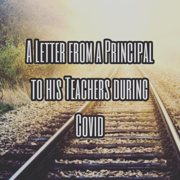 https://www.misteredie.com/single-post/a-letter-from-a-principal-to-his-teachers-during-covid
