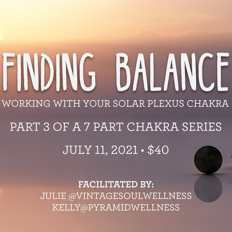 Finding Balance - Working with your Solar Plexus Chakra