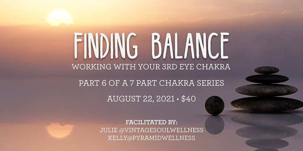 Finding Balance - working with your Third Eye Chakra