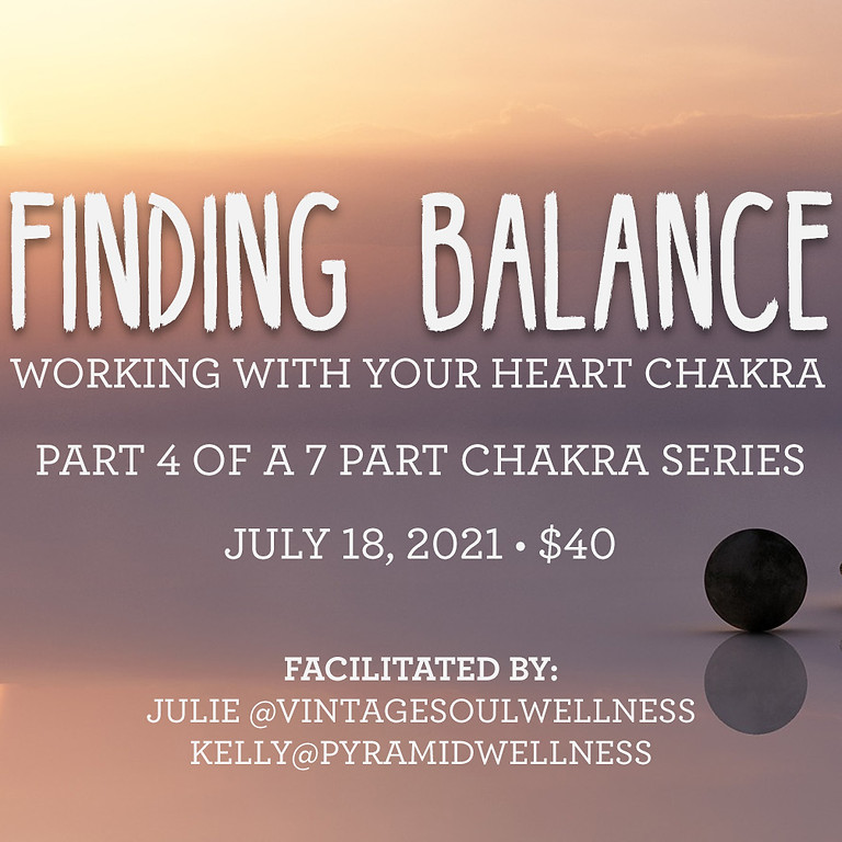Finding Balance - working with your Heart Chakra