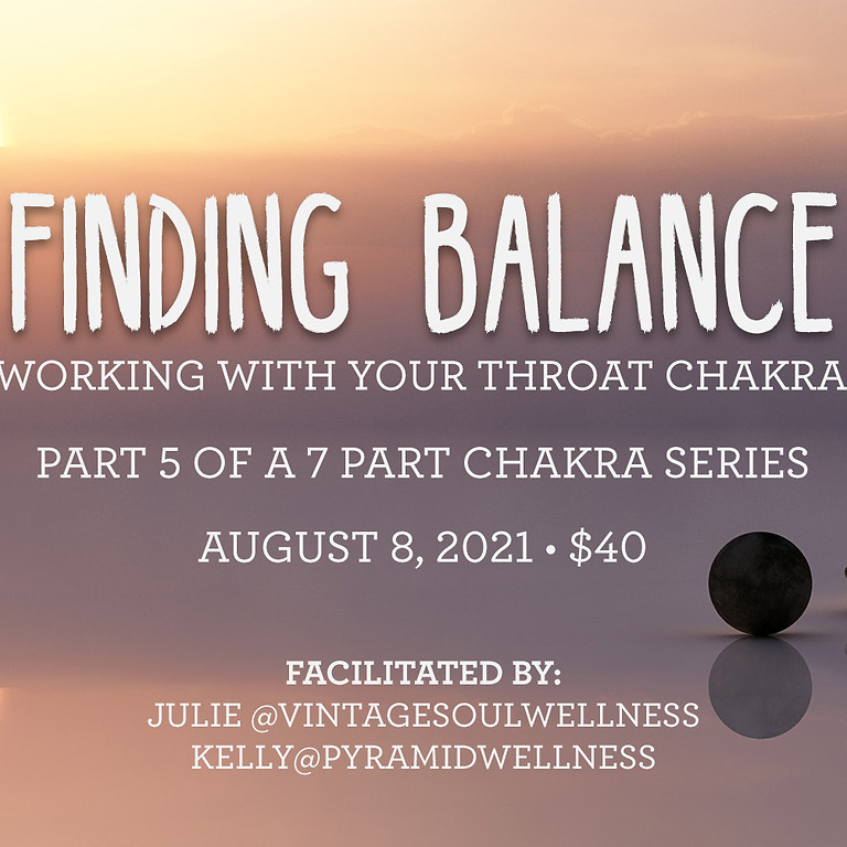 Finding Balance - working with your Throat Chakra