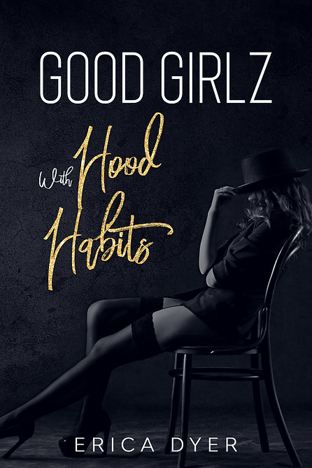 Good Girls with Hood Habits