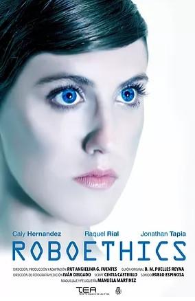 """Cartel del cortometraje """"Roboethics"""" en el que se ve a una actriz que interpreta al robot protagonista."""