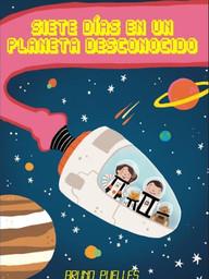 Siete días en un planeta desconocido
