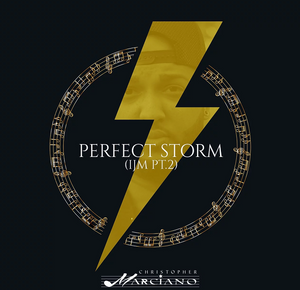 Christopher Marciano: Perfect Storm