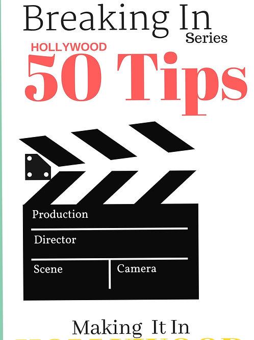 Making It In Hollywood -Breaking In
