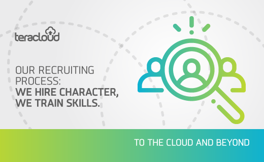 Our Recruiting process: We Hire Character, We Train Skills