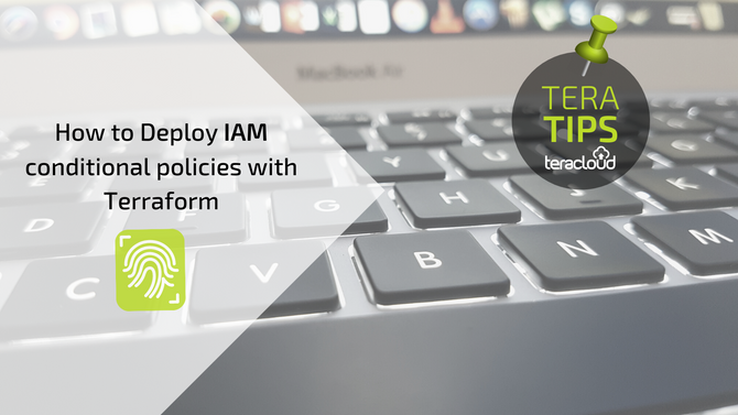 How to Deploy IAM conditional policies with Terraform