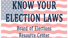 Know Your Election Laws: Board of Elections Resource Center