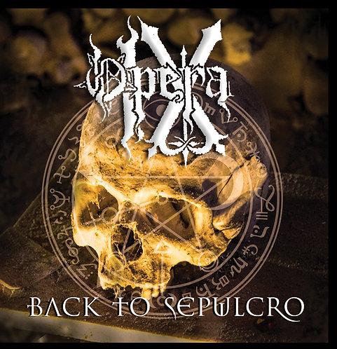 "Opera IX ""Back to Sepulcro"""