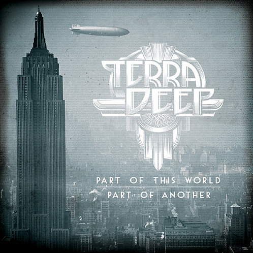 "Terra Deep ""Part of this world, part of another"""