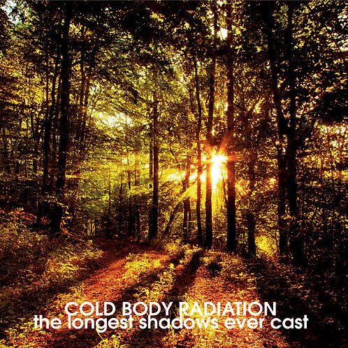 "Cold Body Radiation ""The longest shadows ever cast"""