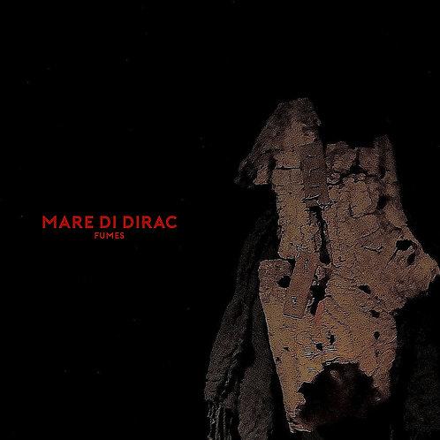 """Mare di Dirac """"Fumes"""""""