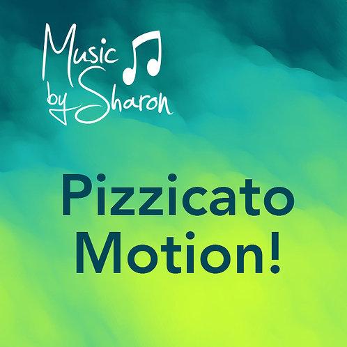 Pizzicato Motion!