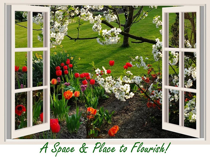 A Space and Place to Flourish!