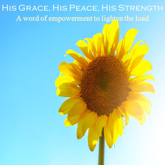 His Grace, His Peace, His Strength