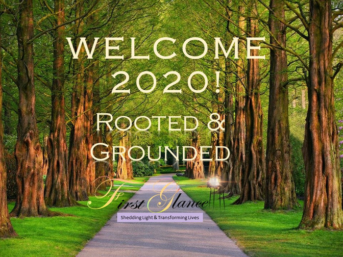 2020 and Beyond! Rooted AND Grounded!