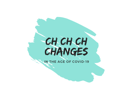 Changes in the Age of COVID-19