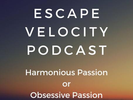 Podcast Alert! Harmonious vs Obsessive Passion