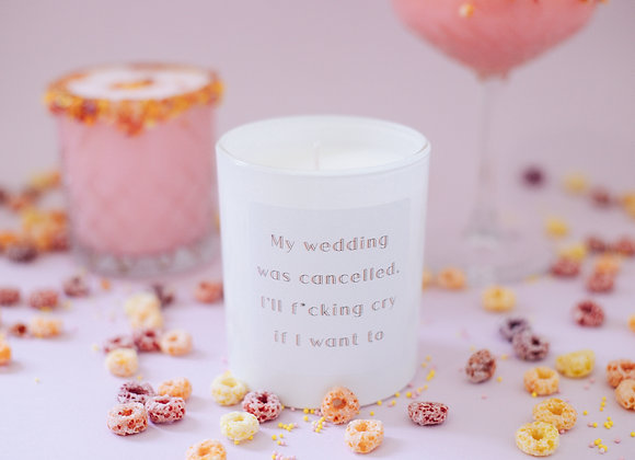 My wedding was cancelled, I'll f*cking cry if I want to
