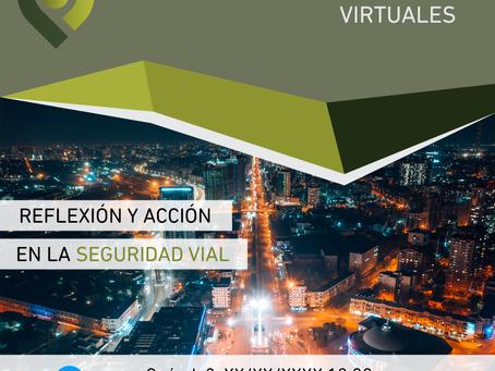 Ciclo de Conferencias Virtuales: Para la Reflexión y Acción de la Seguridad Vial.