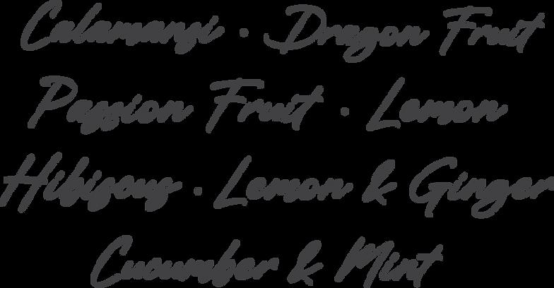 Calamansi Dragon Fruit Lemon Passion Fruit Hibiscus Ginger