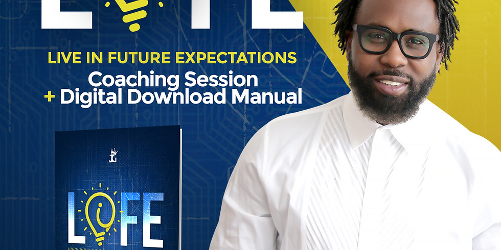 LIFE (Live In Future Expectations) Coaching Session + Digital Download Manual