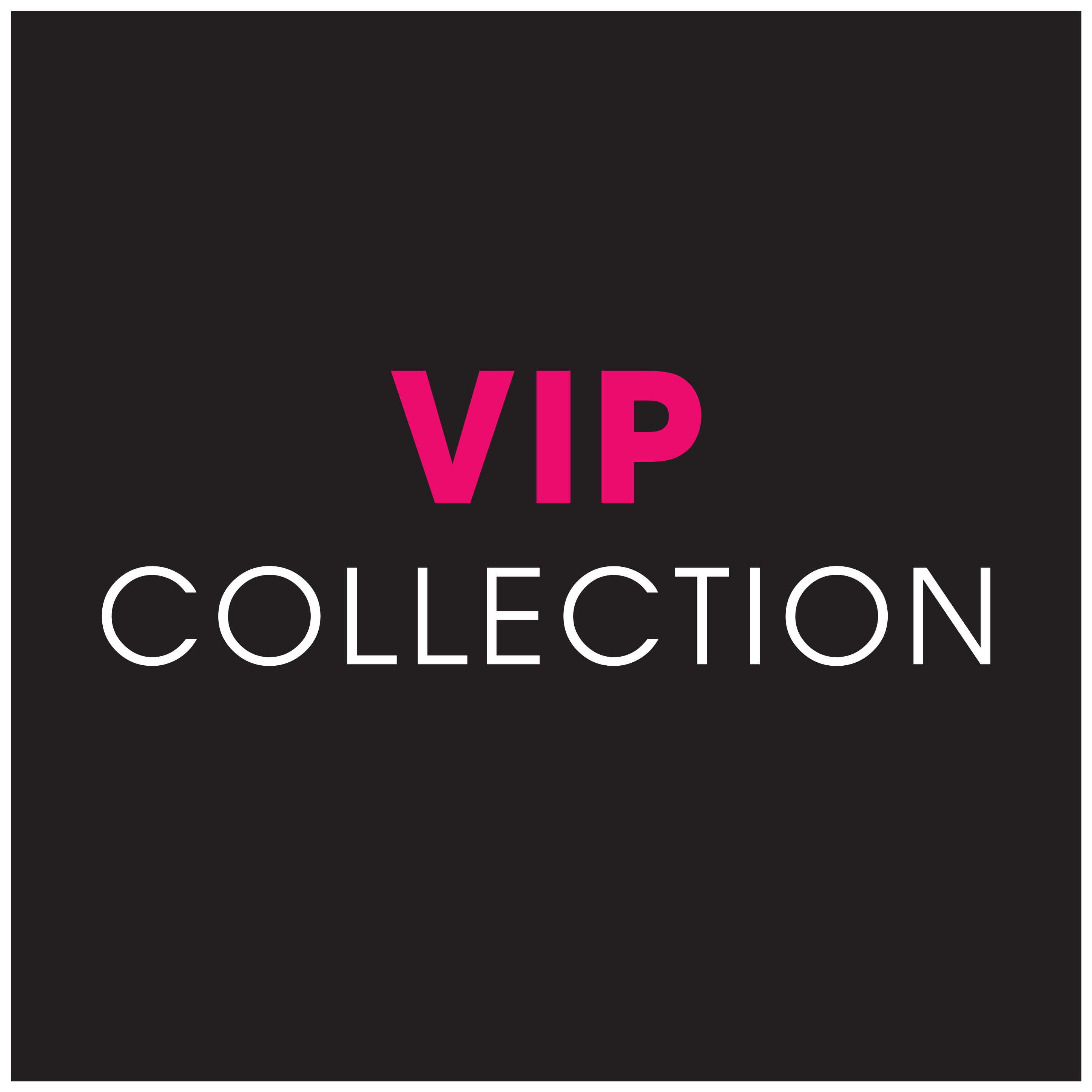VIP - Collection