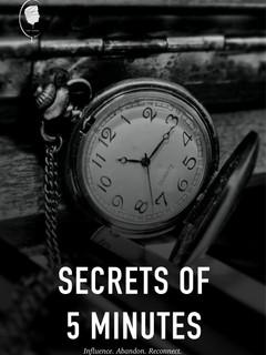 Secrets of 5 Minutes