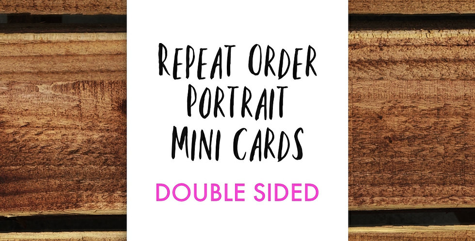 10pk Portrait Mini Cards/ DOUBLE SIDED/ REPEAT ORDER