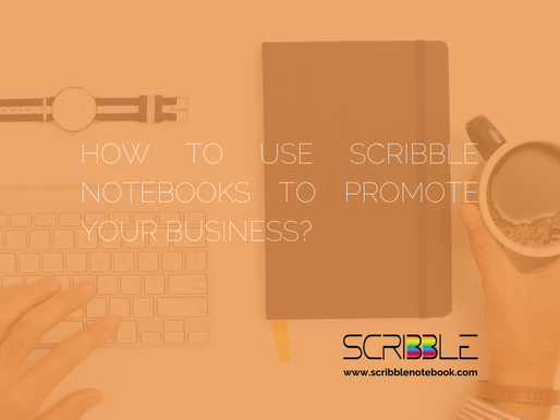 How to use Scribble notebooks to promote your business?
