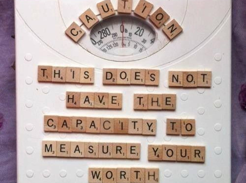 Do you measure your worth by the number on your scales?