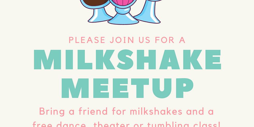 Milkshake Meetup & Bring a Friend to Class