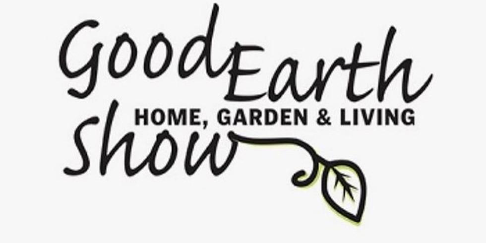 Good Earth Home & Garden Show