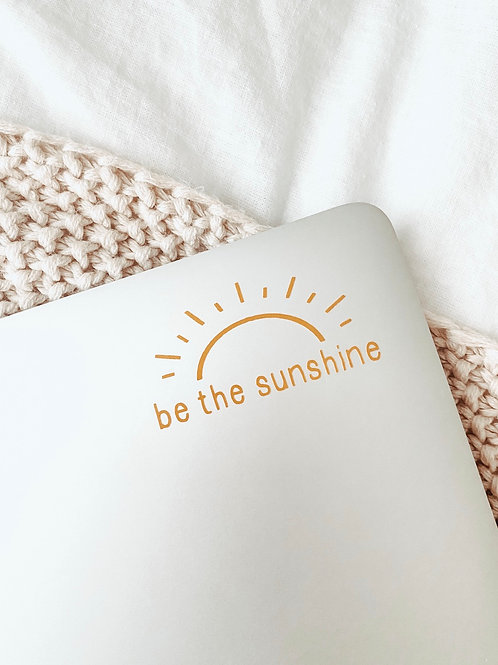 be the sunshine / vinyl sticker decal