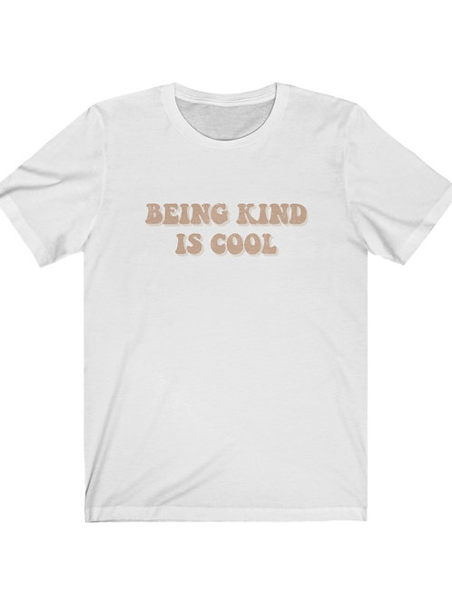 being kind is cool / unisex tee