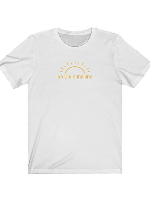 be the sunshine / unisex tee