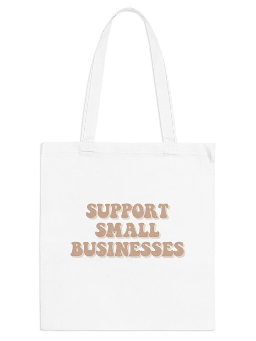 support small businesses / tote bag