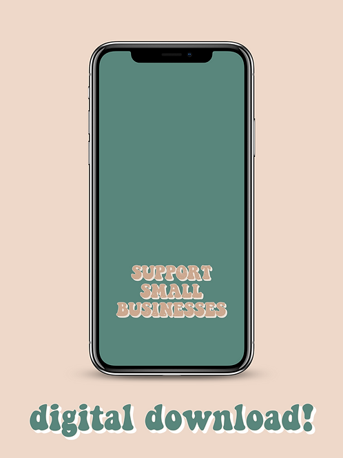 support small businesses / phone screensaver