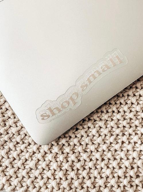 shop small / clear sticker