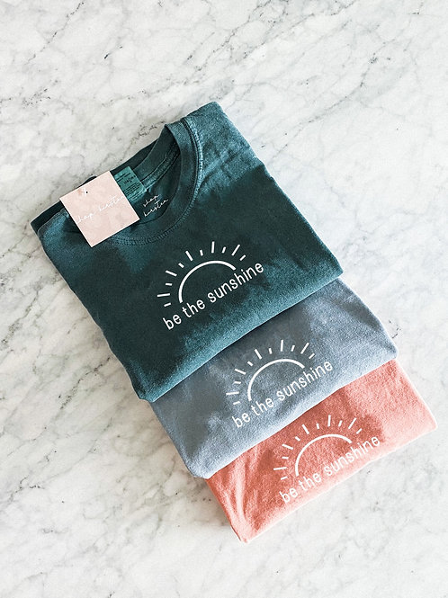 be the sunshine / comfort colors tee