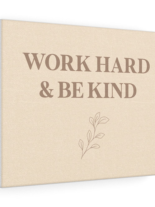 work hard & be kind / canvas gallery wraps