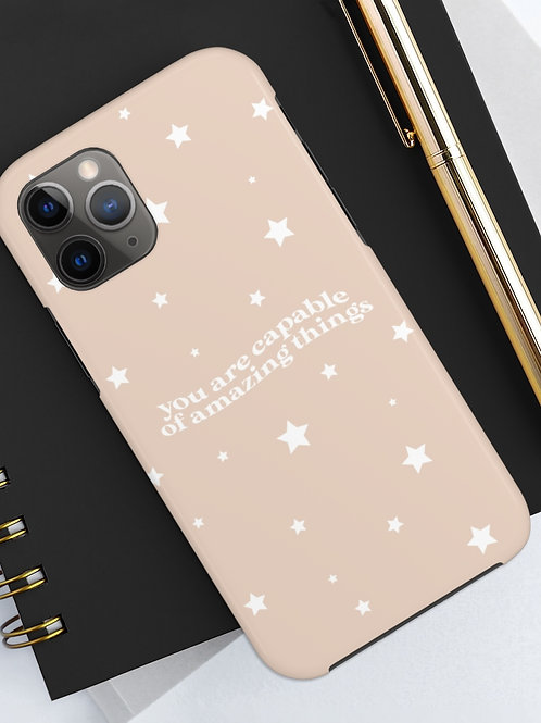 you are capable of amazing things / phone case