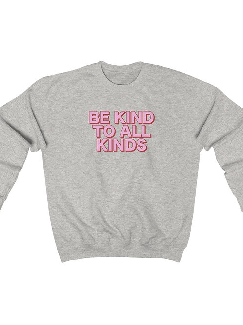 be kind to all kinds / crewneck sweatshirt