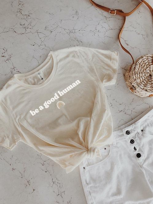 be a good human / Women's The Boyfriend Tee