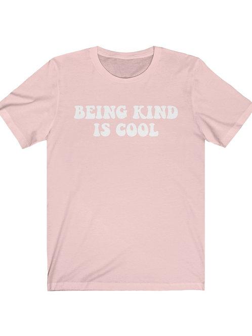 being kind is cool / unisex tee