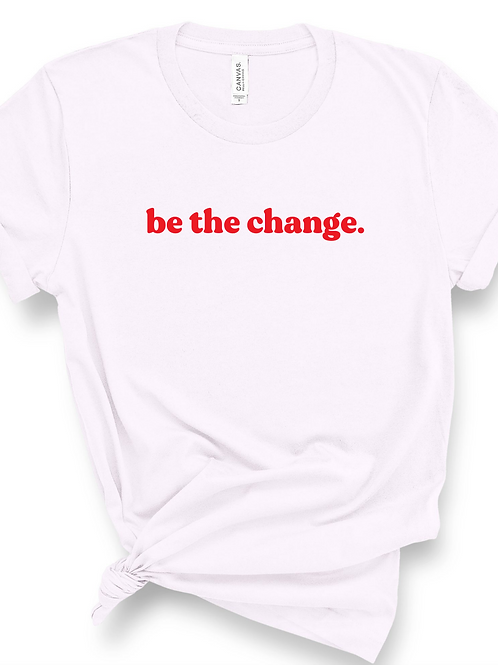 be the change / unisex t-shirt